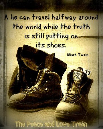 """""""A lie can travel halfway around the world while the truth ..."""