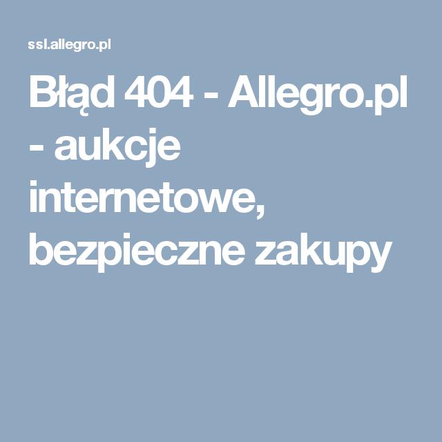 Błąd 404 - Allegro.pl - aukcje internetowe, bezpieczne zakupy