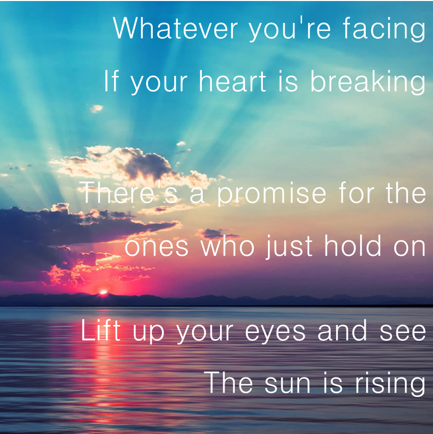 The Sun Is Rising Britt Nicole Christian Lyrics Britt Nicole Love Words