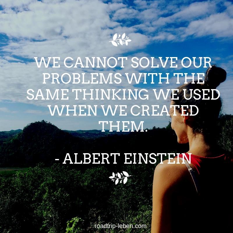We Cannot Solve Our Problems With The Same Thinking We Used When We Created Them Albert Einstein Quote Zitat Spru Gut Leben Motivation Spruche Motivation