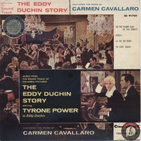 ARTISTA: THE EDDY DUCHIN STORY - Featuring the piano of CARMEN CAVALLARO LATO A: ON THE SUNNY SIDE OF THE STREET - BRAZIL LATO B: LA VIE EN ROSE - TO LOVE AGAIN