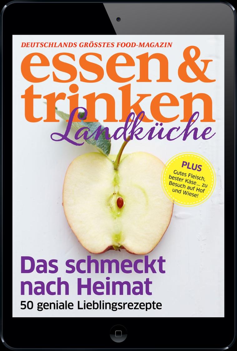 essen & trinken Landküche – Tolle #Rezepte, interessante Reportagen ...