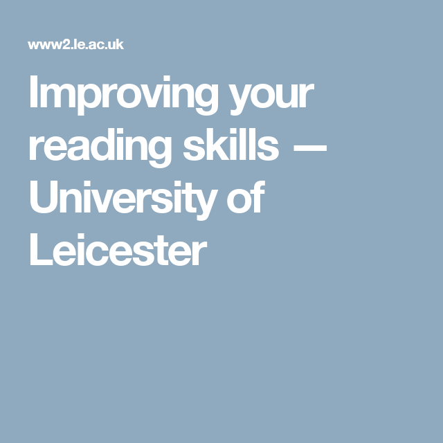 improving your reading skills university of leicester academic improving your reading skills university of leicester