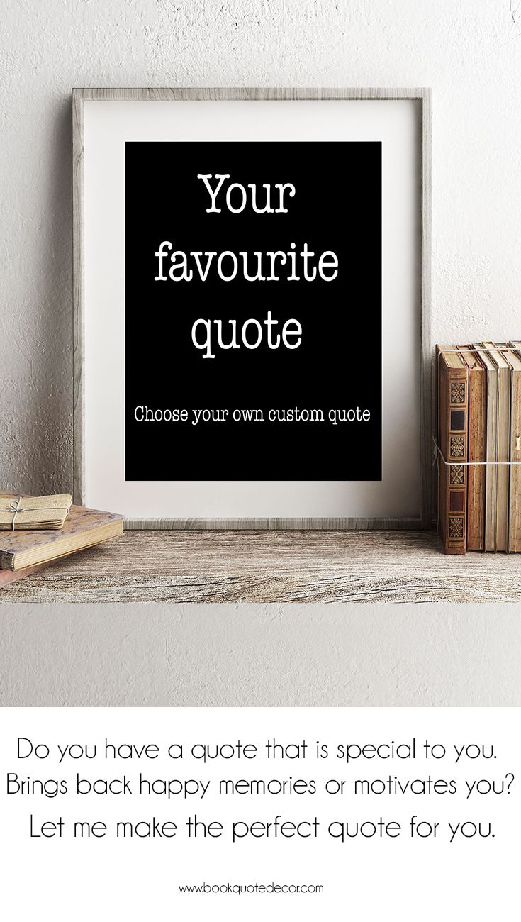 Custom Quote Prints A Quote Custom Poster Made Just For You Do You Have A Favourite