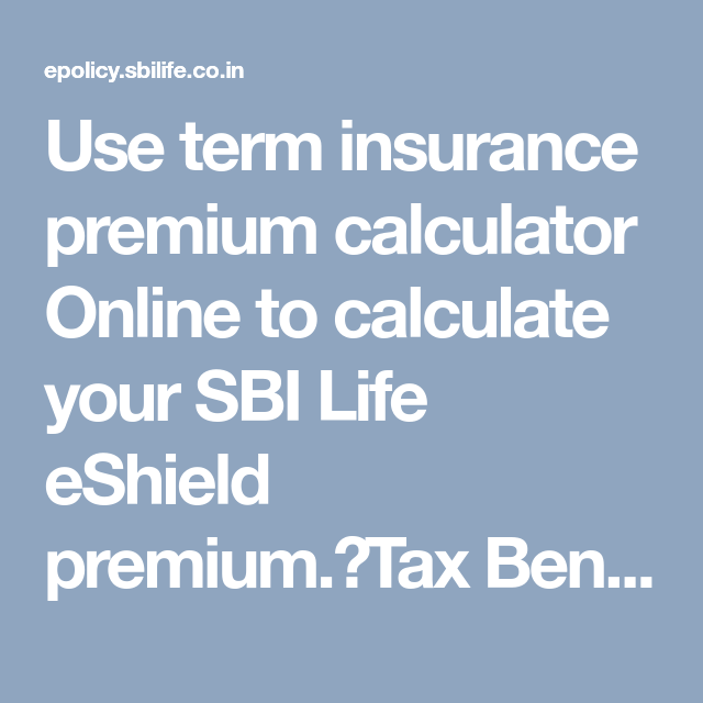 Use Term Insurance Premium Calculator Online To Calculate Your Sbi