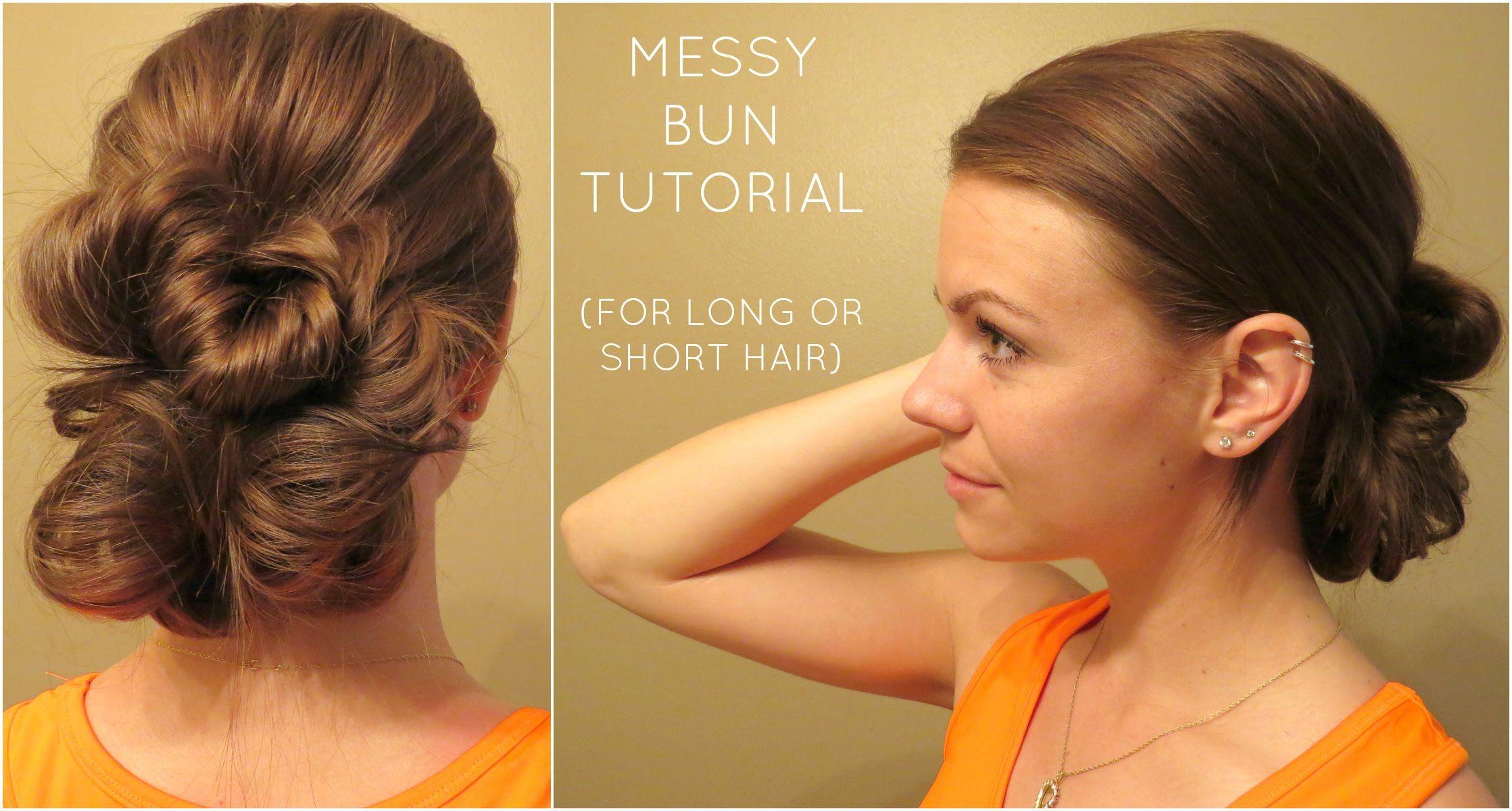 Messy Bun Tutorial for Long or Short Hair