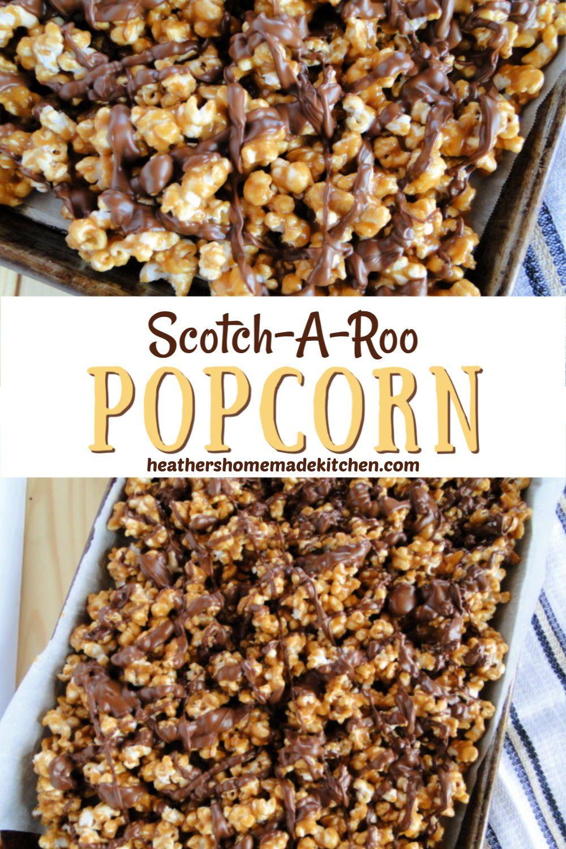Scotcharoo Popcorn Heather S Homemade Kitchen Recipe In 2020 Sweet Popcorn Favorite Snack Sweet Snacks