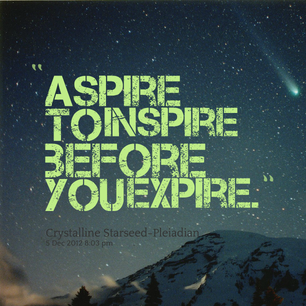 i aspire to inspire before i expire Google Search