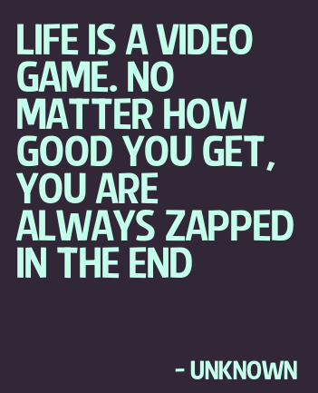 Life Is A Video Game Wisdomwednesday Quotes Video Game Quotes Game Quotes Life Quotes