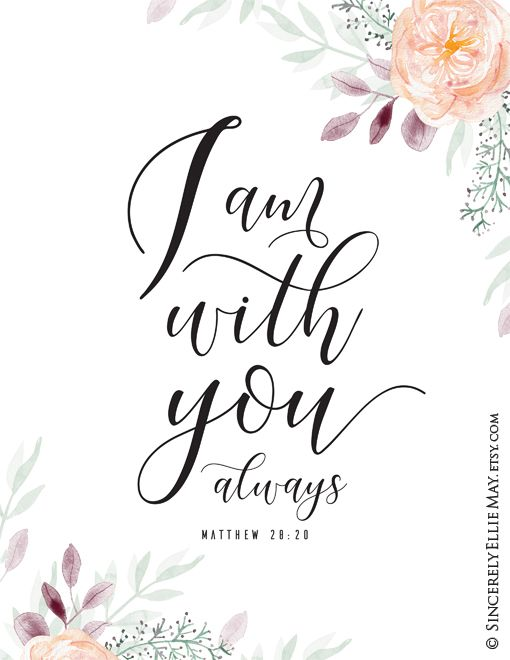 Matthew 28:20 I Am With You Always - Christian Wall Decor Gifts, Scripture Verse Art Printable, easy to Download and Print 40146