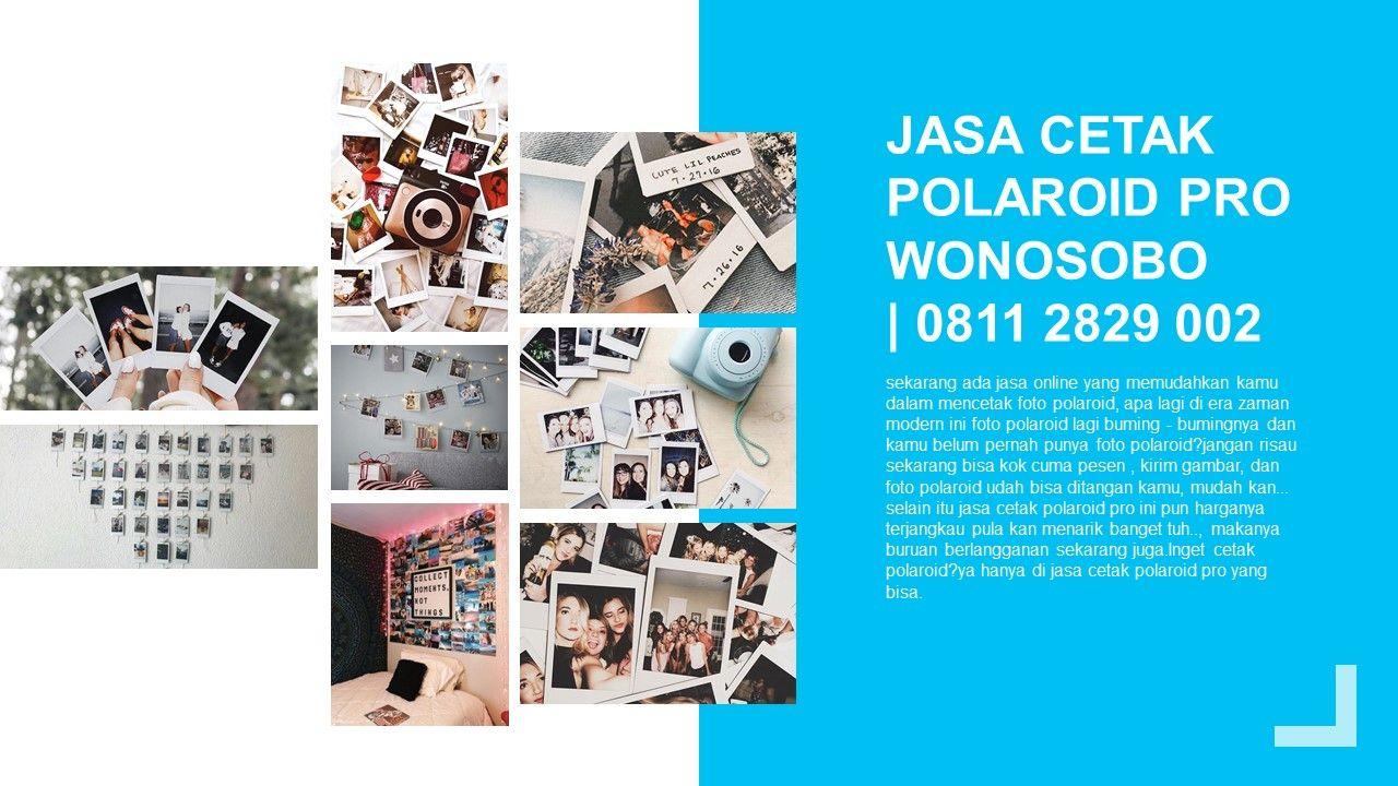 0811 2829 002 Jasa Cetak Polaroid Pro Wonosobo Cetak Foto Strip Dan Polaroid Murmer Polaroid Modem Pencetakan
