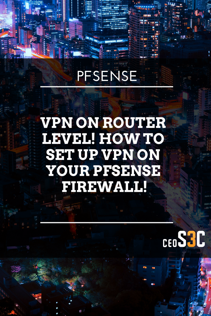 Setup VPN on Router with pfSense 2 4 2 | Linux | Linux