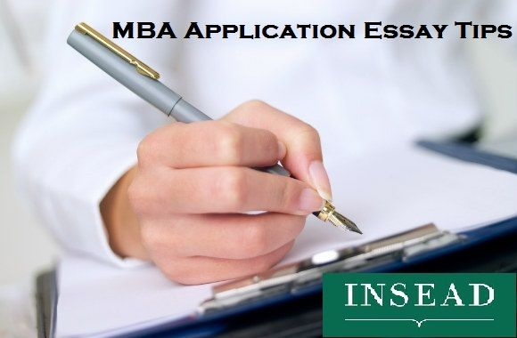 Read here on INSEAD MBA Application Essay Tips and what points and
