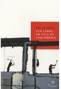 """Dix yuans un kilo de concombres"" de Célia Levi - 3/5"