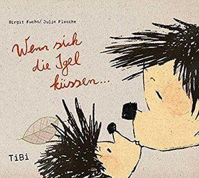 wenn sich die igel küssen | kinderbücher, bücher für kinder, bilderbuch