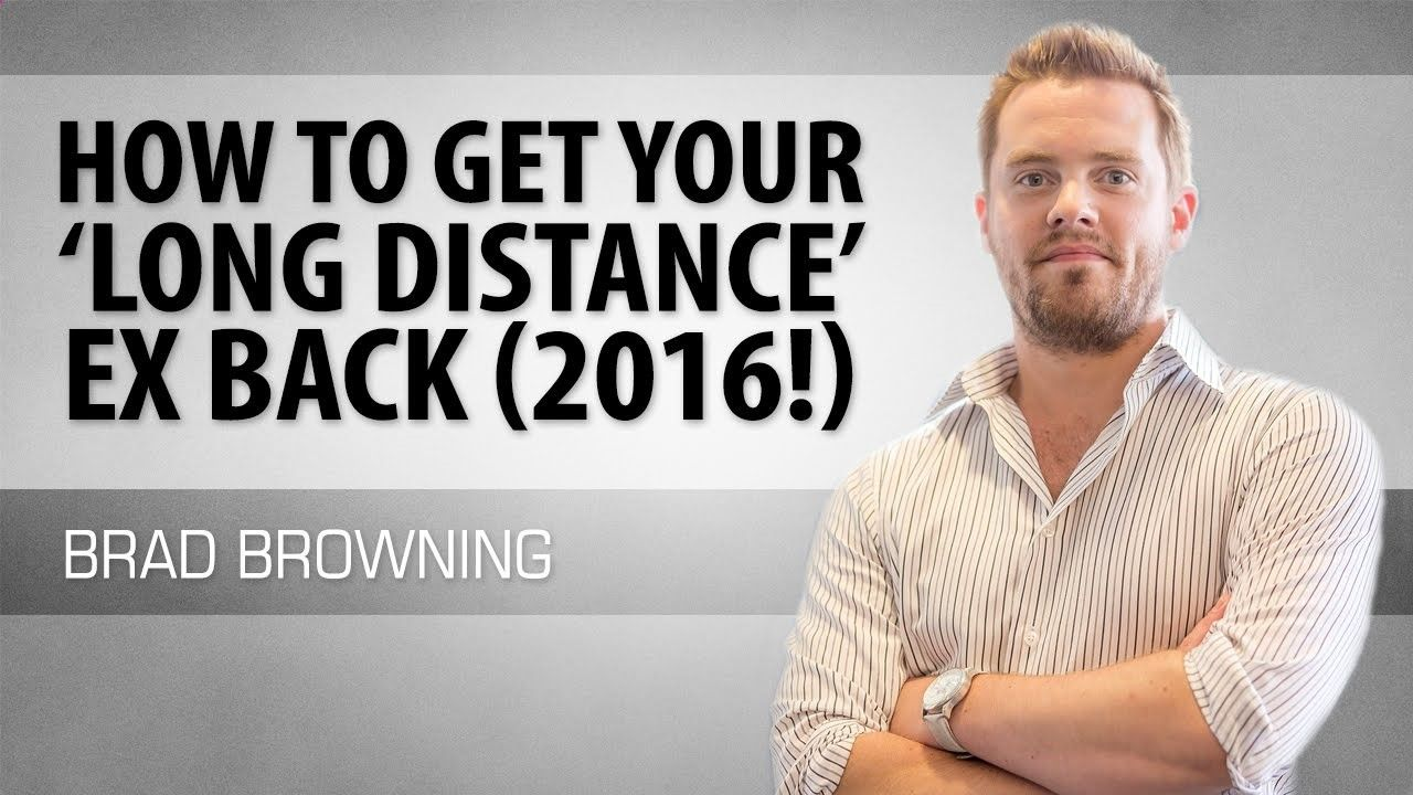 How to get your ex back if you were in a long distance