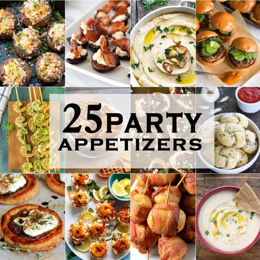 25 PARTY APPETIZERS perfect for tailgate, christmas, new years eve ...