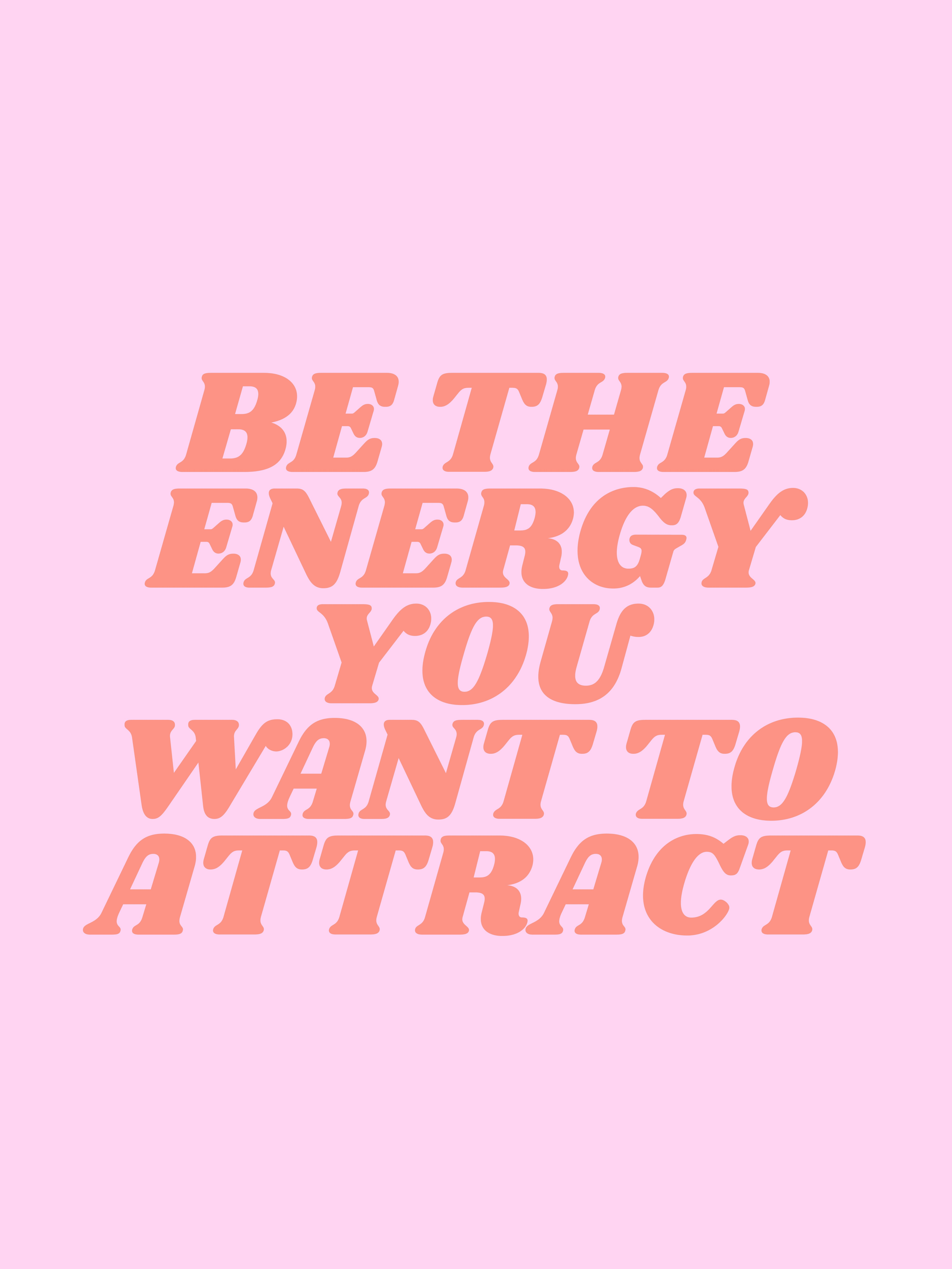 be the energy you want to attract | society6.com/typeangel