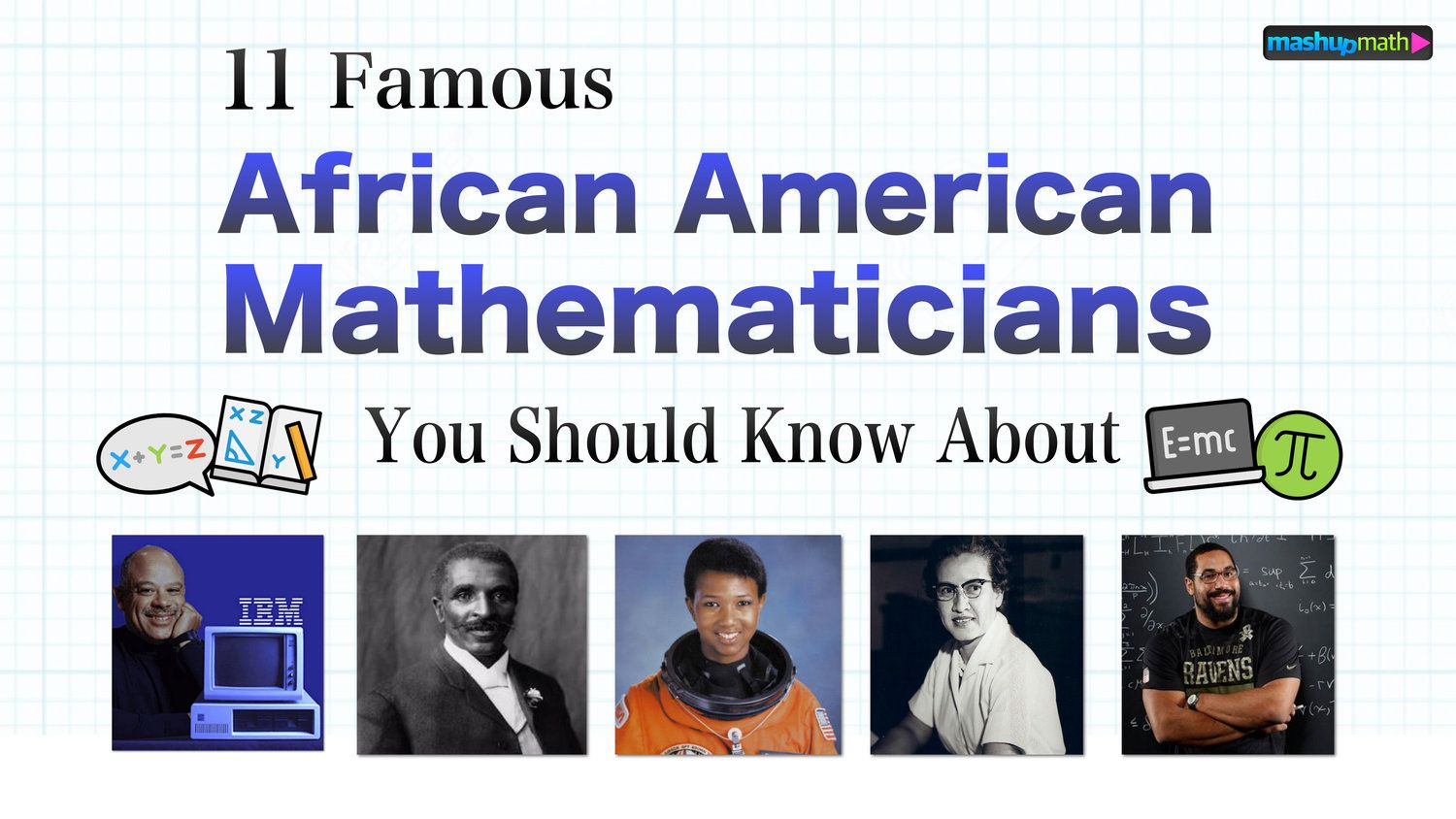 11 Famous African American Mathematicians You Should Know