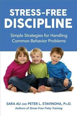 """Stress-Free Discipline by Sara Au: Interesting vision of discipline and the way to use it in a """"stress-free"""" way. Starting from the identification of the antecedents of the behavior and its consequences, the authors offer good tips and suggestion to handle the most common problems. Fascinating in its simplicity."""