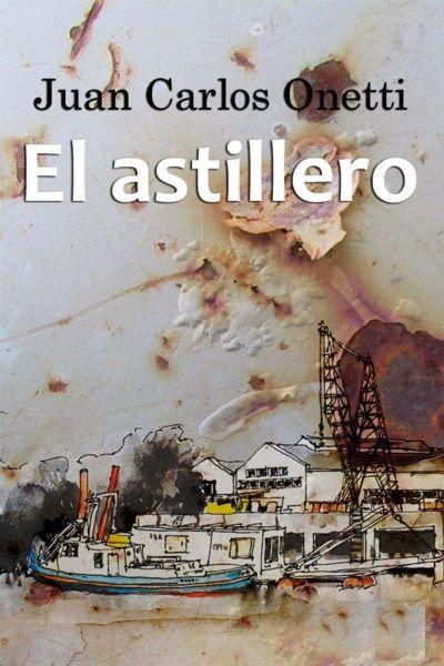 El astillero - http://libros-deamor.com/book/el-astillero/ #epub #libros #amor #novelas