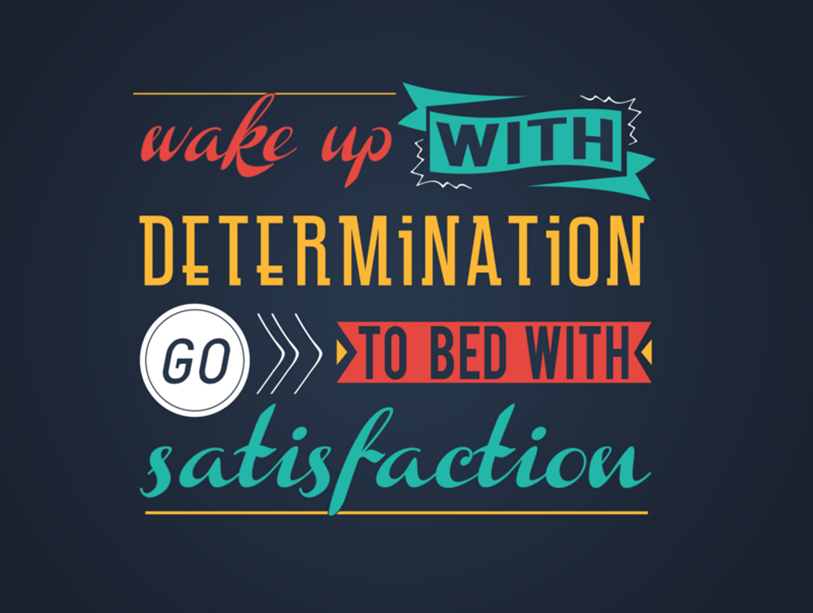 Love This Quote Wake Up With Determinationgo To Bed With