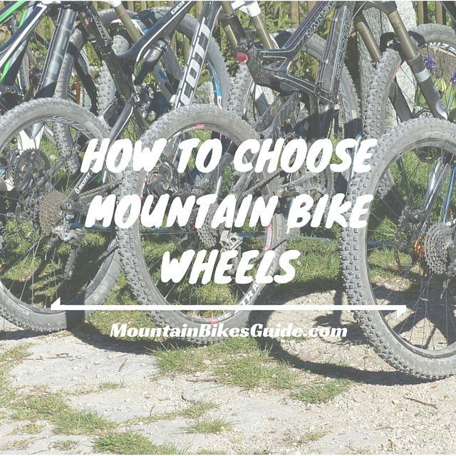 How To Choose Mountain Bike Wheels With Images Bike Wheel