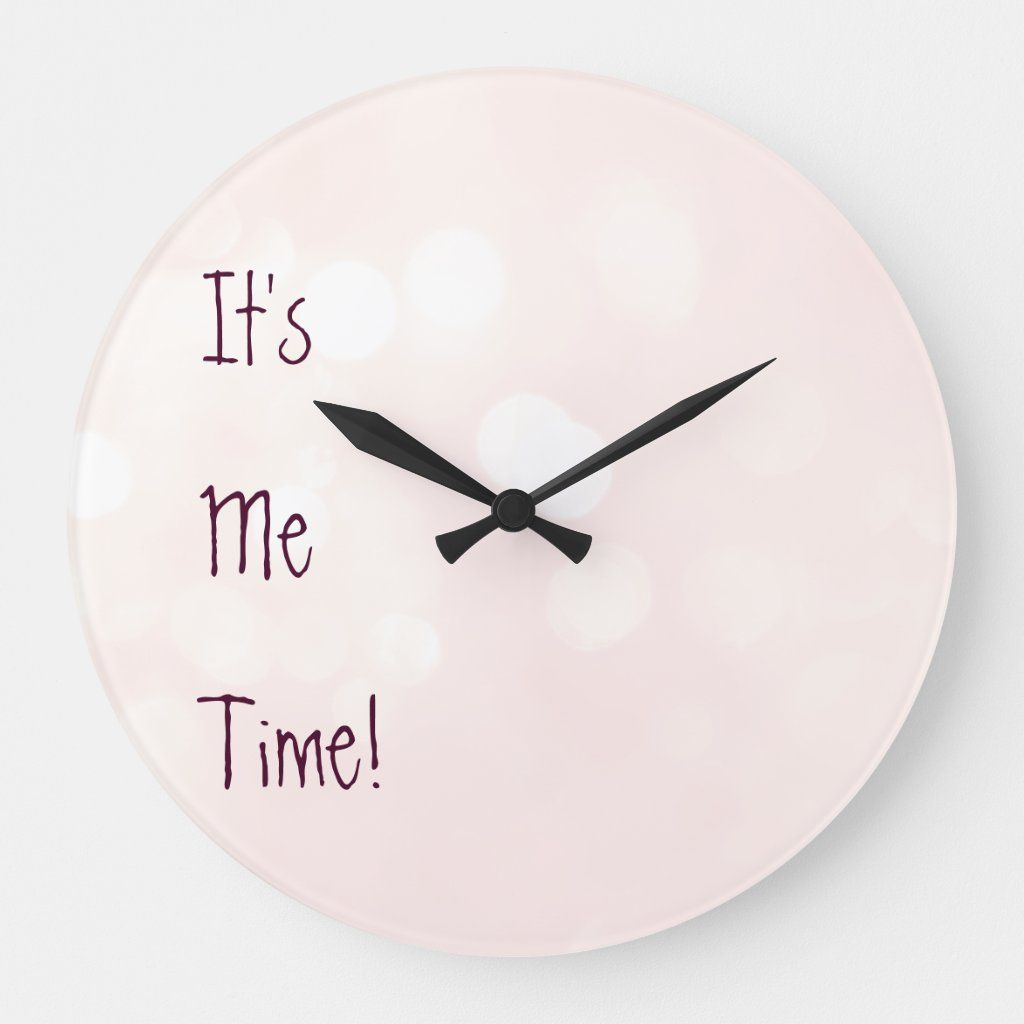What time is it? Its time for YOU! Take some time for yourself everyday!