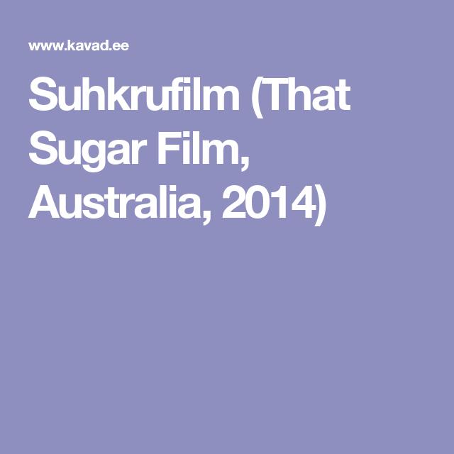 Suhkrufilm (That Sugar Film, Australia, 2014)