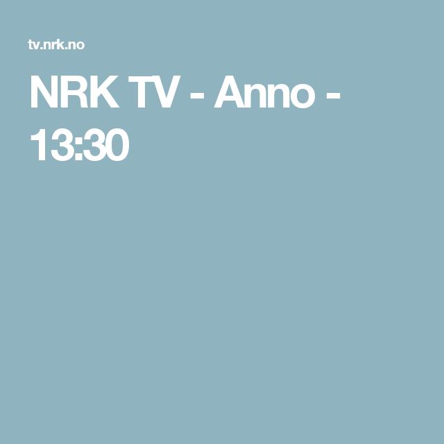 NRK TV - Anno - 13:30