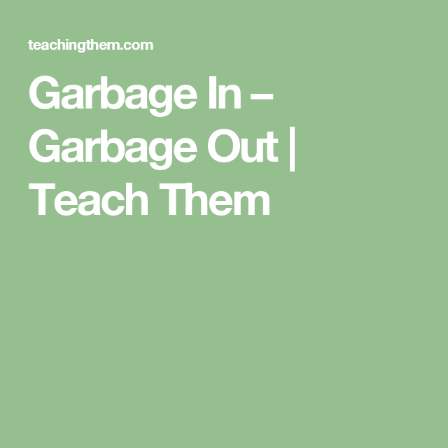 Garbage In – Garbage Out   Teach Them   Sermons