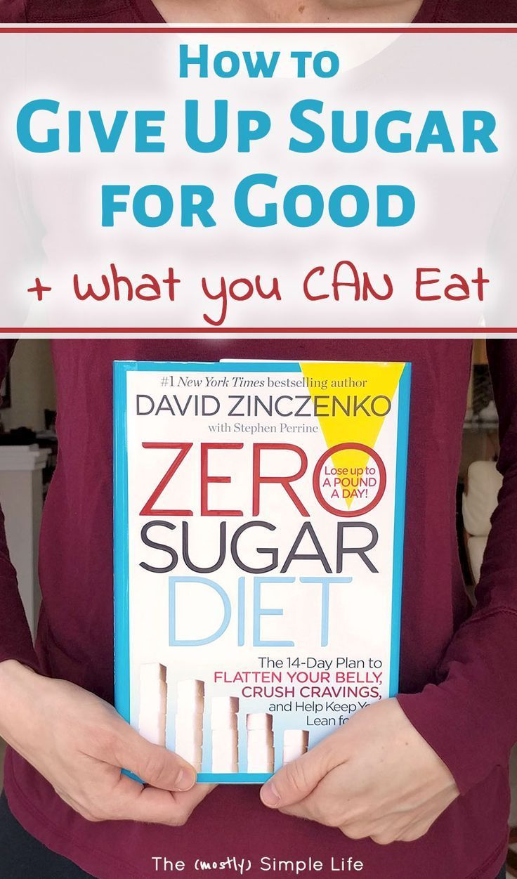 We're Eating on the Zero Sugar Diet We've been following the Zero Sugar Diet by David Zinczenko! This is what we're eating daily: foods, recipes, snacks, desserts, breakfast... No sugar added. Read our before and after results. I thought it would be hard to give up sugar, but it wasn't!
