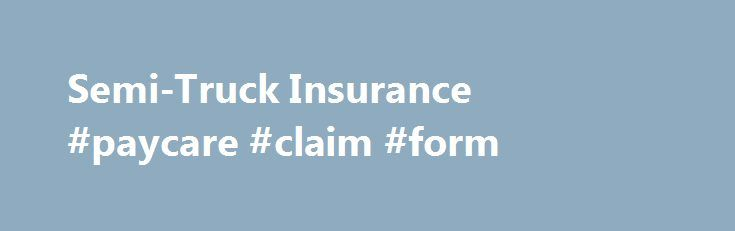 SemiTruck Insurance Paycare Claim Form HttpClaimRemmont
