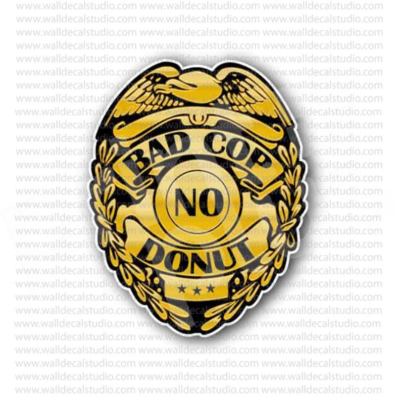 Bad cop no donut police badge sticker