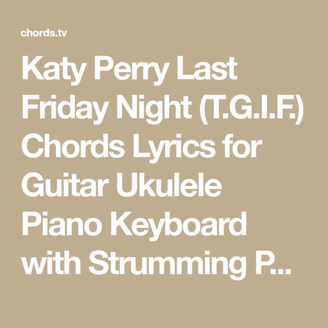 Katy Perry Last Friday Night Tgif Chords Lyrics For Guitar