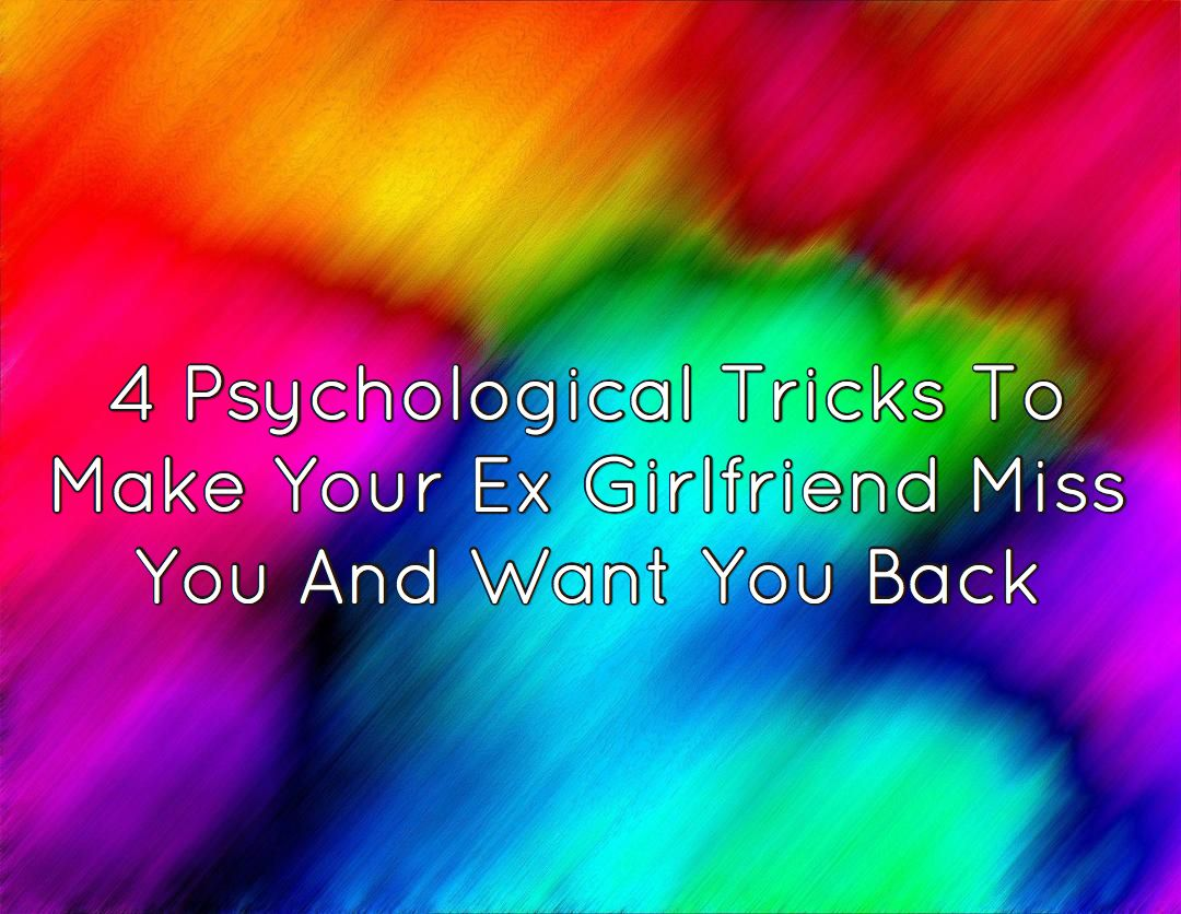How To Make Your Ex Miss U