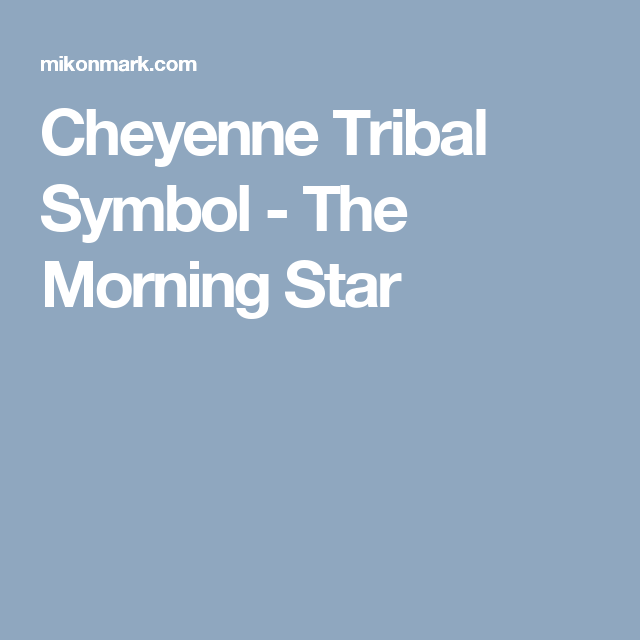 Cheyenne Tribal Symbol The Morning Star Cub Scouts Pinterest