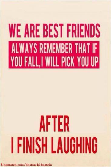 Yes but you are my best friend so you knew before that this would Adorable Funny Quotes About Friendship And Laughter