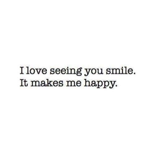 I Just Love Your Smile Quotes