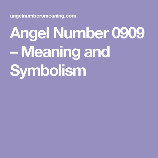 Angel Number 0909 Meaning And Symbolism Serendipity