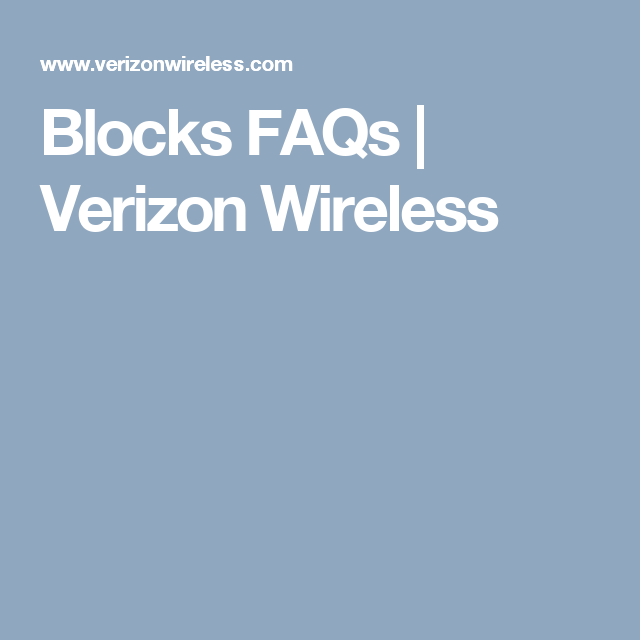 Blocks FAQs Verizon Wireless Verizon wireless, Faq, Blocks