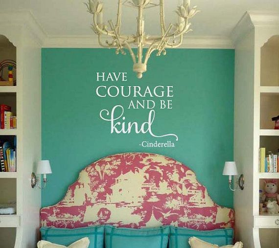 Have Courage And Be Kind Cinderella Quote Vinyl Wall Decal Have
