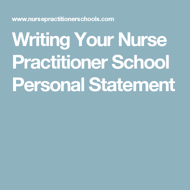 Writing Your Nurse Practitioner School Personal Statement ...