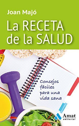 La receta de la salud: Consejos fáciles para una vida sana de Joan Majó Merino, http://www.amazon.es/dp/B00UTI25W4/ref=cm_sw_r_pi_dp_JEdLvb0BT5EJA #salud