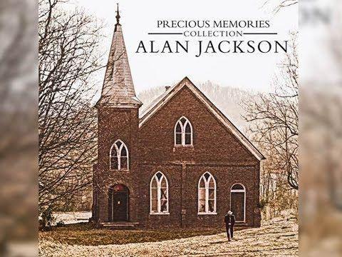 Alan Jackson Precious Memories Gospel Songs Youtube With