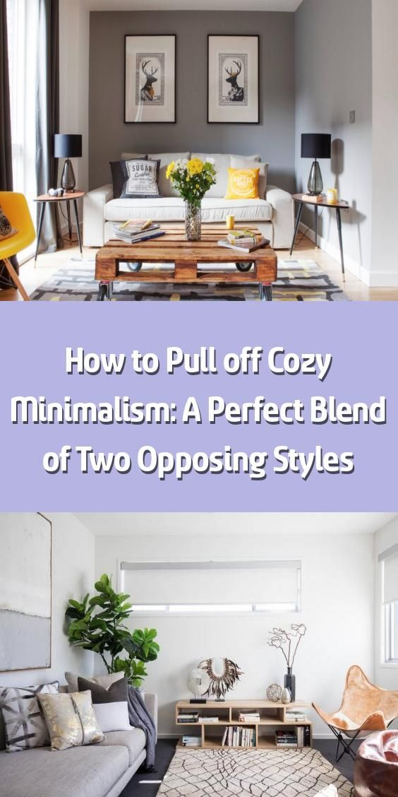 Photo of How to Pull off Cozy Minimalism: A Perfect Blend of Two Opposing Styles –   Cozy…