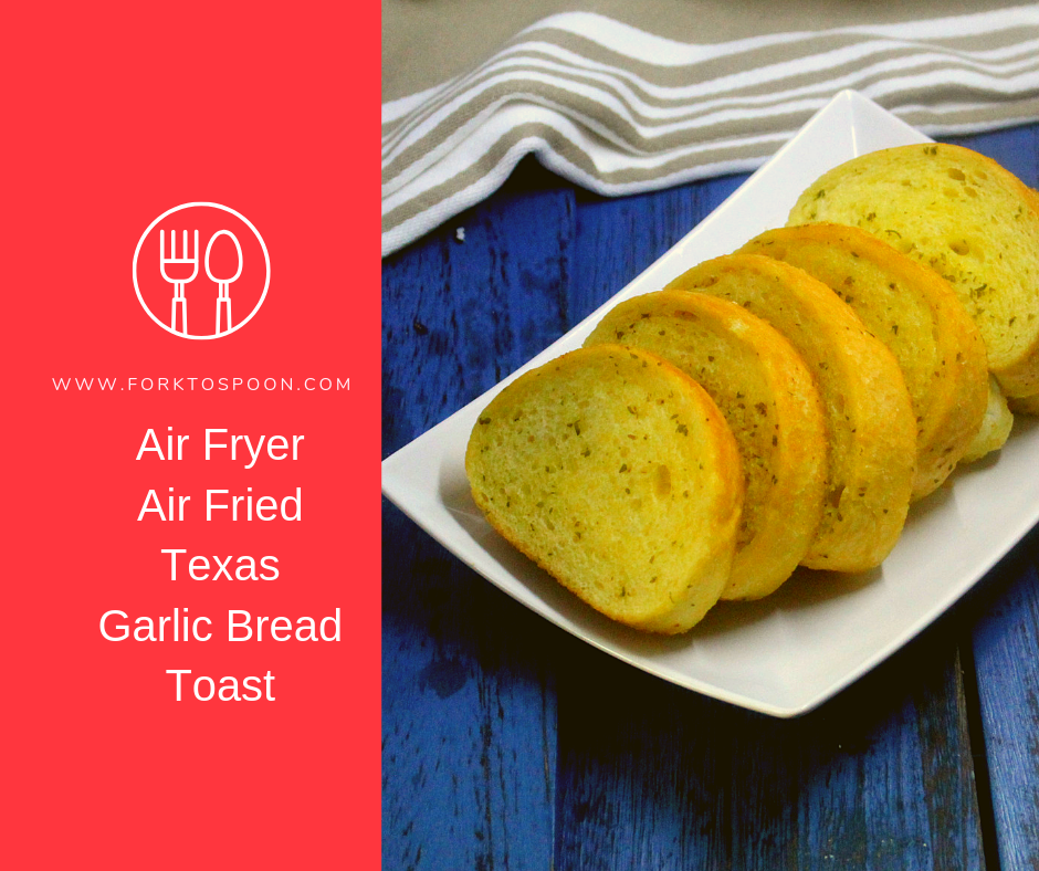Air Fryer, Air Fried, Texas Toast Garlic Bread Recipe