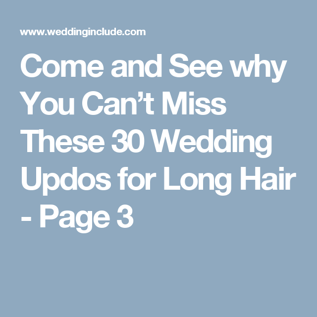 Come and See why You Can't Miss These 30 Wedding Updos for Long Hair - Page 3