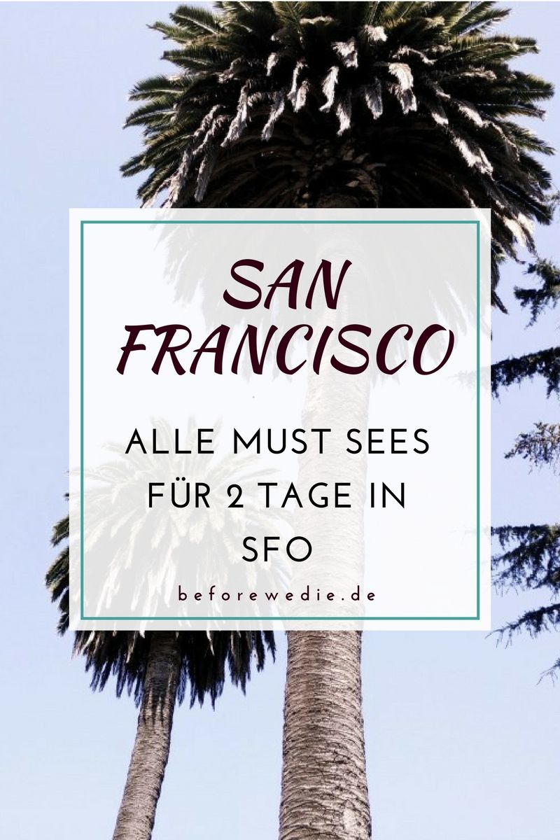 San Francisco In 2 Tagen Alle Highlights Und Sehenswurdigkeiten