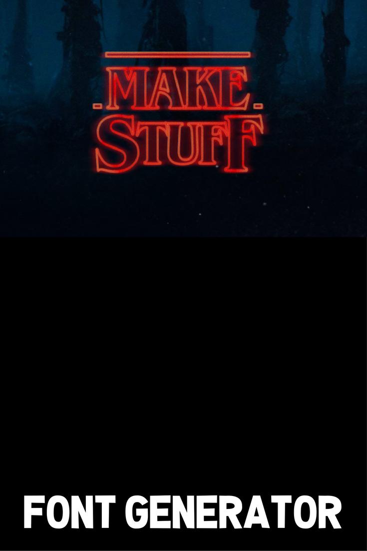 The Stranger Things Font Generator Strangify All The Things Kate Shelby Stranger Things Font Stranger Things Font Generator Font Generator